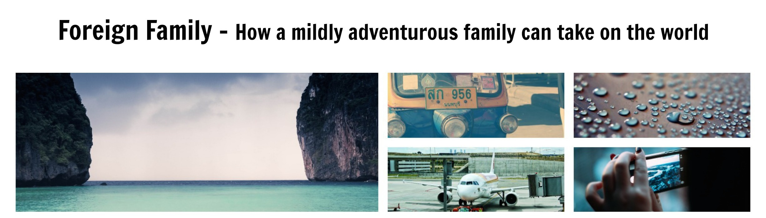 Foreign Family –  How a mildly adventurous, normal family can take on the world